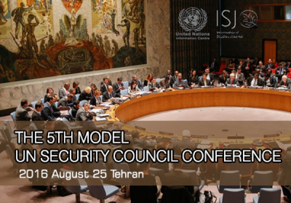 THE 5TH MODEL UN SECURITY COUNCIL CONFERENCE Tehran 25 August 2016.